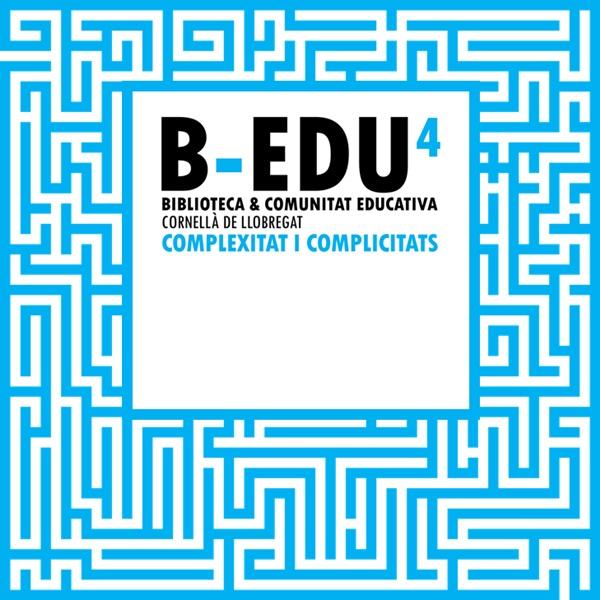 IV Jornada B-EDU: Complexitat i complicitats